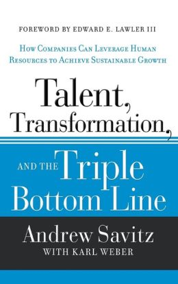 Talent, Transformation, and the Triple Bottom Line: How Companies Can Leverage Human Resources to Achieve Sustainable Growth