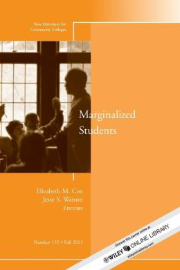 Marginalized Students: New Directions for Community Colleges, No. 155