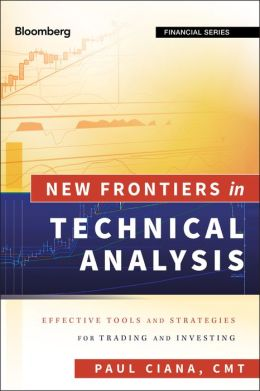 New Frontiers in Technical Analysis: Effective Tools and Strategies for Trading and Investing