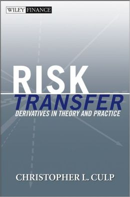 Risk Transfer: Derivatives in Theory and Practice