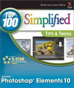 Photoshop Elements 10 Top 100 Simplified Tips & Tricks