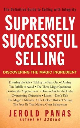 Supremely Successful Selling: Discovering the Magic Ingredient