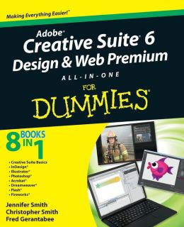 Adobe Creative Suite 6 Design & Web Premium All-in-One For Dummies