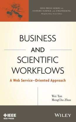 Business and Scientific Workflows: A Web Service-Oriented Approach