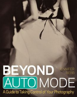 Beyond Auto Mode: A Guide to Taking Control of Your Photography