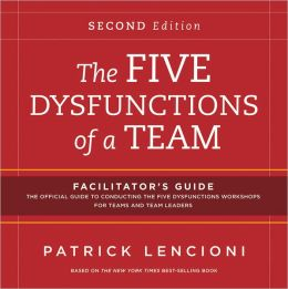 The Five Dysfunctions of a Team: Facilitator's Guide Set Deluxe
