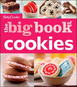 Betty Crocker The Big Book of Cookies