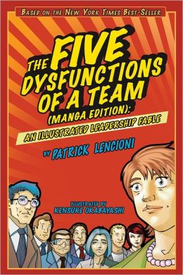 The Five Dysfunctions of a Team (Manga Edition): An Illustrated Leadership Fable