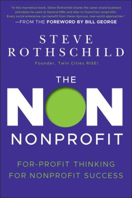 The Non Nonprofit: For-Profit Thinking for Nonprofit Success