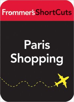 Paris Shopping: Frommer's ShortCuts