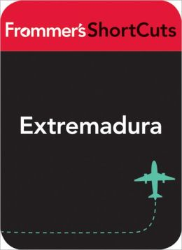 Extremadura, Spain: Frommer's ShortCuts