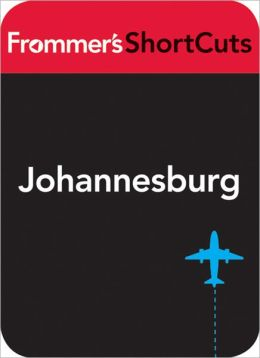 Johannesburg, South Africa: Frommer's ShortCuts