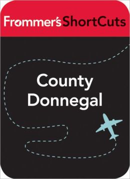 County Donnegal, Ireland: Frommer's ShortCuts
