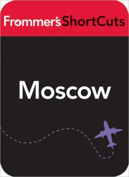 Moscow, Russia: Frommer's ShortCuts