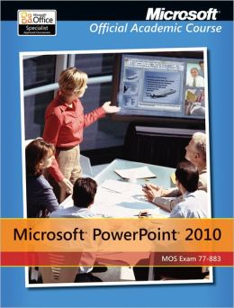 77-883 Microsoft PowerPoint 2010 with Microsoft Office 2010 Evaluation Software