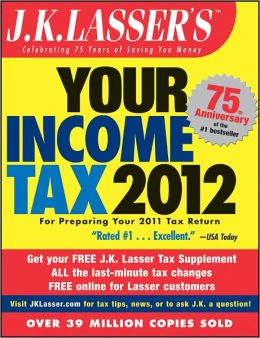 J.K. Lasser's Your Income Tax 2012: For Preparing Your 2011 Tax Return