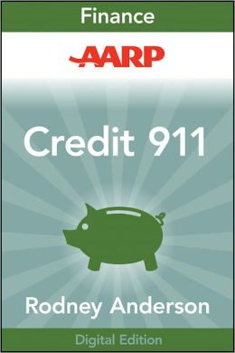AARP Credit 911: Secrets and Strategies to Saving Your Financial Life