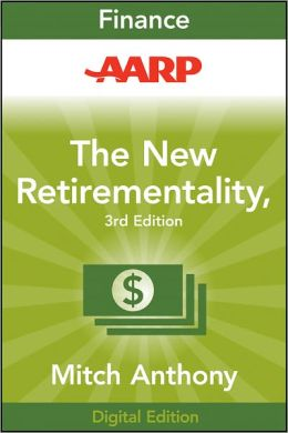 AARP The New Retirementality: Planning Your Life and Living Your Dreams...at Any Age You Want