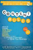 Content Rules: How to Create Killer Blogs, Podcasts, Videos, Ebooks, Webinars and More That Engage Customers and Ignite Your Business