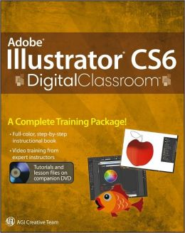 Adobe Illustrator CS6 Digital Classroom