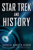 Book Cover Image. Title: Star Trek and History, Author: Nancy Reagin