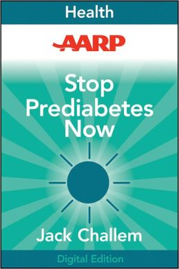AARP Stop Prediabetes Now: The Ultimate Plan to Lose Weight and Prevent Diabetes