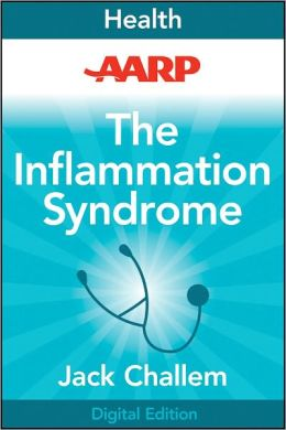 AARP The Inflammation Syndrome: Your Nutrition Plan for Great Health, Weight Loss, and Pain-Free Living