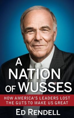 Nation of Wusses: How America's Leaders Lost the Guts to Make Us Great