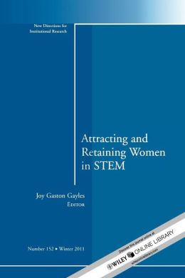 Attracting and Retaining Women in STEM: New Directions for Institutional Research