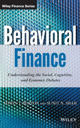 Behavioral Finance + WS: Understanding the Social, Cognitive, and Economic Debates