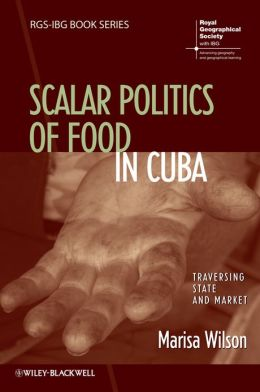Everyday Moral Economies: Food, Politics and Scale in Cuba