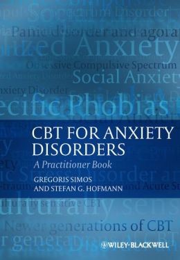 CBT For Anxiety Disorders: A Practitioner Book