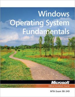 Exam 98-349 MTA Windows Operating System Fundamentals