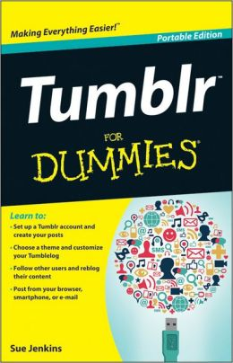 tumblr for dummies portable edition by sue jenkins