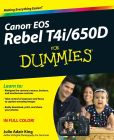 Book Cover Image. Title: Canon EOS Rebel T4i/650D For Dummies, Author: Julie Adair King