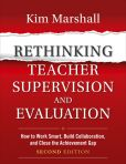 Book Cover Image. Title: Rethinking Teacher Supervision and Evaluation:  How to Work Smart, Build Collaboration, and Close the Achievement Gap, Author: Kim Marshall