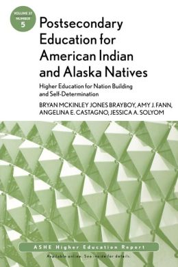 Postsecondary Education for American Indian and Alaska Natives: AEHE 37:5