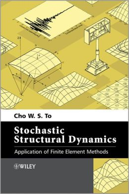 Stochastic Structural Dynamics: Application of Finite Element Methods