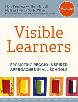 Visible Learners: Promoting Reggio-Inspired Approaches in All Schools