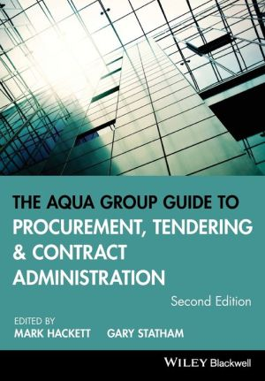 The Aqua Group Guide to Procurement, Tendering and Contract Administration