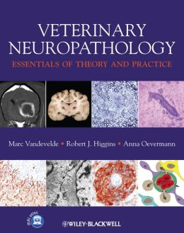 Veterinary Neuropathology: Essentials of Theory and Practice