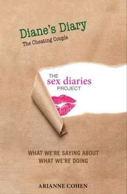 Diane's Diary - The Cheating Couple: The Sex Diaries Project