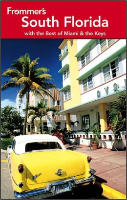 Frommer's South Florida: With the Best of Miami and the Keys