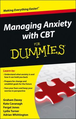 Managing Anxiety with CBT For Dummies