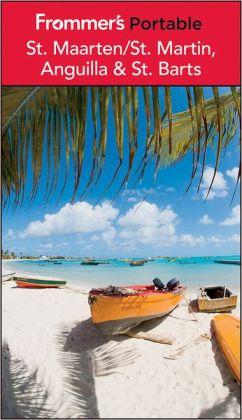 Frommer's Portable St. Maarten/St. Martin, Anguilla & St. Barts