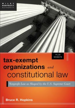 Tax-Exempt Organizations and Constitutional Law, + Web site: Nonprofit Law as Shaped by the U.S. Supreme Court