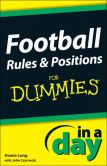 Book Cover Image. Title: Football Rules & Positions In A Day For Dummies, Author: Howie Long