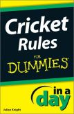 Book Cover Image. Title: Cricket Rules In A Day For Dummies, Author: Julian Knight