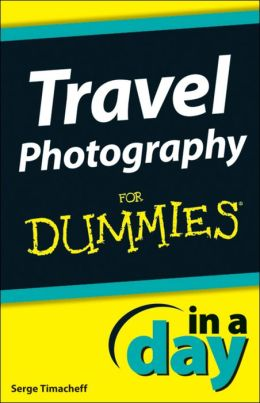Travel Photography In A Day For Dummies