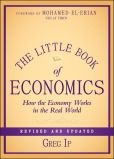 Book Cover Image. Title: The Little Book of Economics:  How the Economy Works in the Real World, Author: Greg Ip